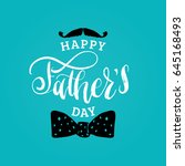 vector happy fathers day... | Shutterstock .eps vector #645168493