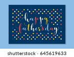 happy fathers day calligraphy... | Shutterstock .eps vector #645619633