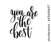 you are the best black and... | Shutterstock . vector #645640657