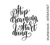 stop dreaming start doing black ... | Shutterstock . vector #645641467