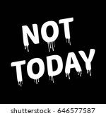 not today melting typography... | Shutterstock .eps vector #646577587