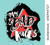 my dad rules. fathers day... | Shutterstock . vector #646944727