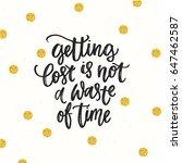 trendy hand lettering poster.... | Shutterstock .eps vector #647462587