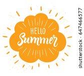 hello summer. lettering design... | Shutterstock .eps vector #647466577