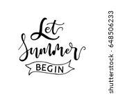let summer begin card. ink... | Shutterstock .eps vector #648506233
