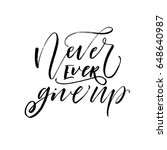 never ever give up card. ink... | Shutterstock .eps vector #648640987