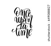 once upon a time black and... | Shutterstock .eps vector #649088827