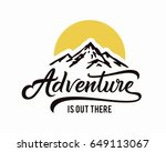 adventure is out there. hand... | Shutterstock .eps vector #649113067