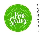 hello spring hand drawn... | Shutterstock .eps vector #649363123