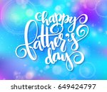 vector father's day greetings... | Shutterstock .eps vector #649424797