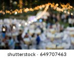 blur outdoor party ceremony... | Shutterstock . vector #649707463