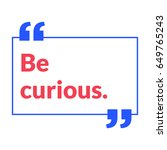 be curious motivational quote... | Shutterstock .eps vector #649765243