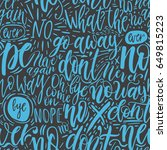 hand lettering doodle seamless... | Shutterstock .eps vector #649815223