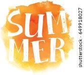 hello summer  hand drawn... | Shutterstock .eps vector #649918027