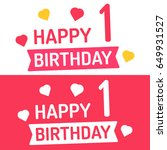 happy birthday with number 1.... | Shutterstock .eps vector #649931527