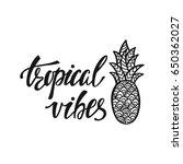 tropical vibes. inspirational... | Shutterstock .eps vector #650362027
