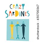 crazy sardines  template with... | Shutterstock .eps vector #650700367