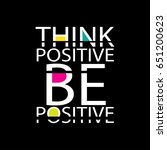 think positive be positive | Shutterstock .eps vector #651200623