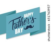 happy father's day greeting... | Shutterstock .eps vector #651763957