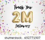 2m or 2 million followers thank ... | Shutterstock . vector #652771507