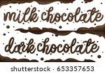 milk chocolate. dark chocolate.  | Shutterstock .eps vector #653357653