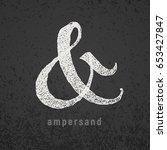 ampersand. vector elegant chalk ... | Shutterstock .eps vector #653427847