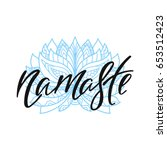 namaste. inspirational quote... | Shutterstock .eps vector #653512423