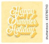 happy summer holiday... | Shutterstock .eps vector #653780743