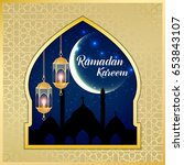 ramadan kareem greeting card.... | Shutterstock .eps vector #653843107