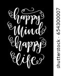 happy mind happy life on black... | Shutterstock .eps vector #654300007