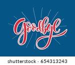 hand sketched goodbye lettering ... | Shutterstock .eps vector #654313243