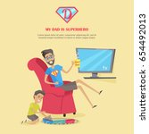 my dad is superhero vector... | Shutterstock .eps vector #654492013