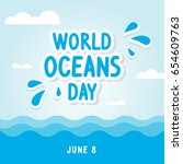 world oceans day card vector... | Shutterstock .eps vector #654609763