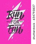 run for fun. inspirational... | Shutterstock .eps vector #654793837