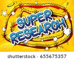 super research   comic book... | Shutterstock .eps vector #655675357