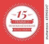 republic of turkey democracy... | Shutterstock .eps vector #655903147