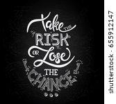 take the risk or lose the... | Shutterstock .eps vector #655912147