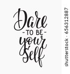 dare to be yourself quote... | Shutterstock .eps vector #656312887