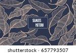 banana leaves. seamless pattern ... | Shutterstock .eps vector #657793507