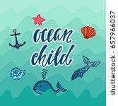 ocean child. inspirational... | Shutterstock .eps vector #657966037