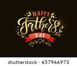 happy fathers day lettering... | Shutterstock .eps vector #657966973