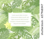 tropic leaves background with...   Shutterstock . vector #657968347