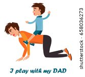 i play with my dad poster.... | Shutterstock .eps vector #658036273