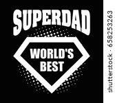 super dad logo superhero world... | Shutterstock .eps vector #658253263