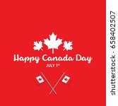 happy canada day greetings... | Shutterstock .eps vector #658402507