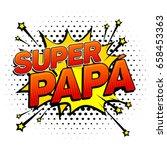 super papa  super dad spanish...   Shutterstock .eps vector #658453363