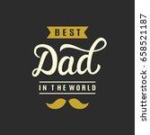 best dad in the world hand... | Shutterstock .eps vector #658521187