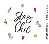 Stay Chic. Hand Drawn Letterin...