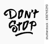 don't stop. ink hand lettering. ... | Shutterstock .eps vector #658745293