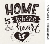 home is where your heart is.... | Shutterstock .eps vector #658925077